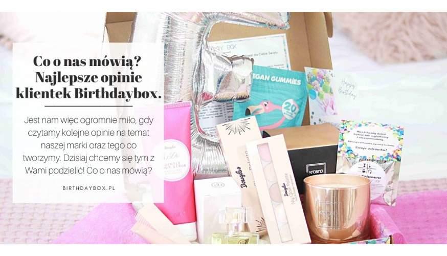CO O NAS MÓWIĄ? OPINIE KLIENTEK BIRTHDAY BOX!